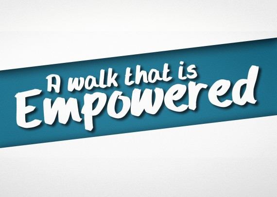 A Walk that is Empowered
