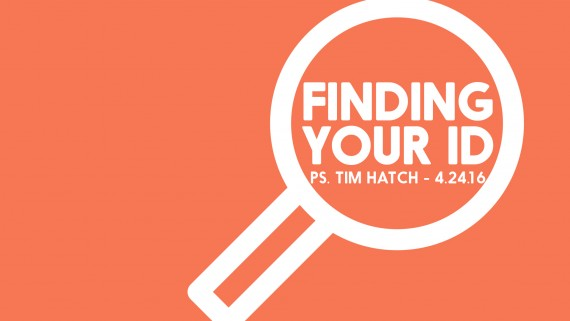 Finding Your ID – Tim Hatch