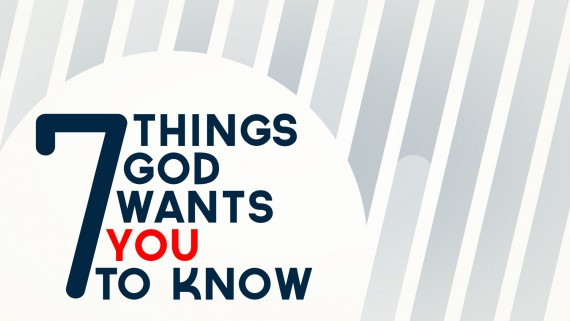7 Things God Wants You to Know
