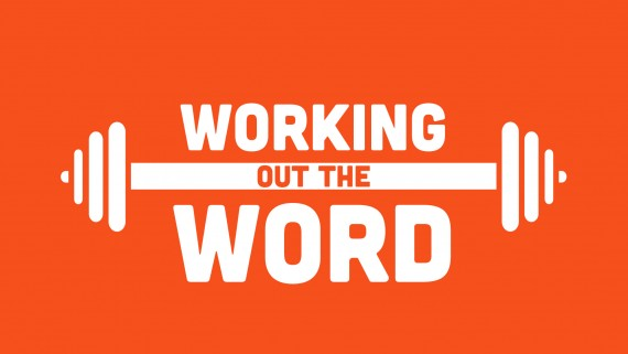 Working Out the Word