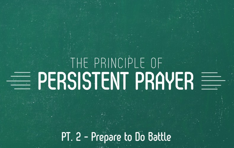 The Principle of Persistent Prayer | Part 2