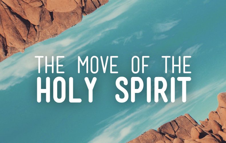 The Move of the Holy Spirit