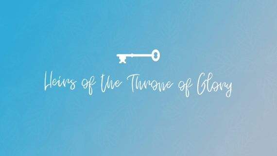Heirs of the Throne of Glory